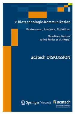 Biotechnologie-Kommunikation von Heckl,  Wolfgang M., Müller-Röber,  Bernd, Pühler,  Alfred, Renn,  Ortwin, Weingart,  Peter, Weitze,  Marc-Denis, Wess,  Günther