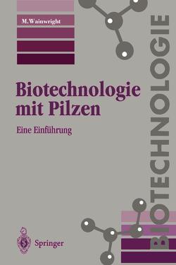 Biotechnologie mit Pilzen von Künkel,  W., Vollert-Schmid,  B., Wainwright,  M.