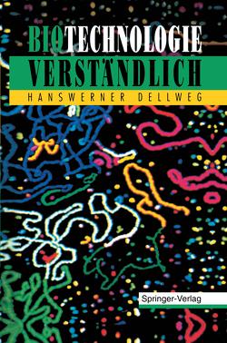 Biotechnologie Verständlich von Dellweg,  Hanswerner