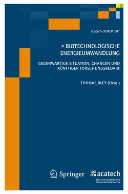 Biotechnologische Energieumwandlung von Bley,  Th.