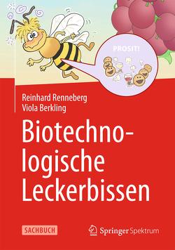 Biotechnologische Leckerbissen von Berkling,  Viola, Renneberg,  Reinhard, Süßbier,  Darja
