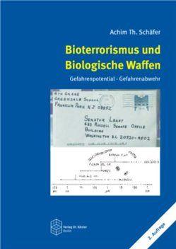 Bioterrorismus und Biologische Waffen von Schäfer,  Achim Th