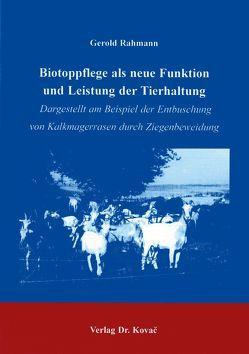 Biotoppflege als neue Funktion und Leistung der Tierhaltung von Rahmann,  Gerold