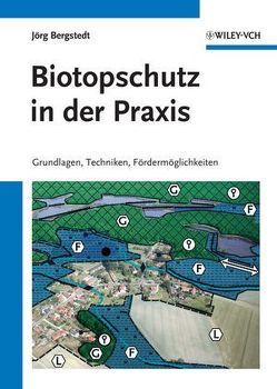 Biotopschutz in der Praxis von Bergstedt,  Jörg