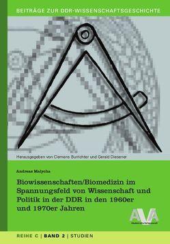 Biowissenschaften/Biomedizin im Spannungsfeld von Wissenschaft und Politik in der DDR in den 1960er und 1970er Jahren von Malycha,  Andreas