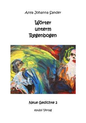 bipolar / Wörter unterm Regenbogen – mit farbigen Bildern von Sander,  Anya Johanna