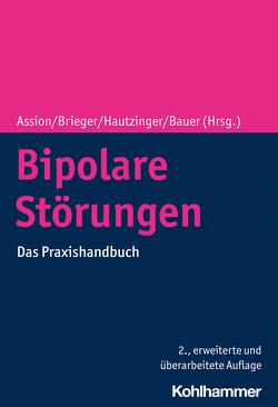Bipolare Störungen von Assion,  Hans-Jörg, Bauer,  Michael, Brieger,  Peter, Hautzinger,  Martin