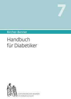 Bircher-Benner Handbuch 7 für Diabetiker von Bircher,  Andres Dr.med., Bircher,  Anne-Cécile, Bircher,  Lilli, Bircher,  Pascal