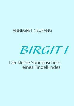 Birgit I von Neufang,  Annegret