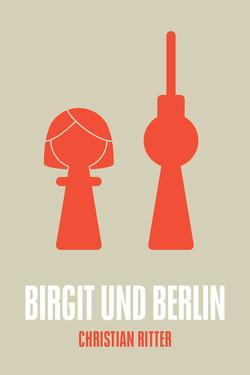 Birgit und Berlin von Ritter,  Christian