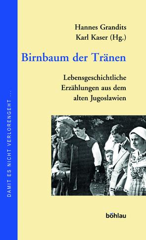 Birnbaum der Tränen von Grandits,  Hannes, Kaser,  Karl