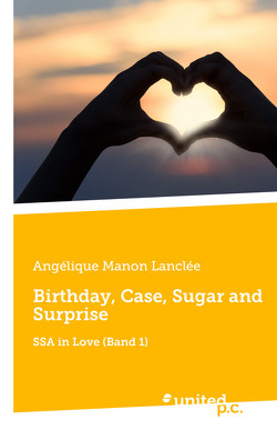 Birthday, Case, Sugar and Surprise von Lanclée,  Angélique Manon