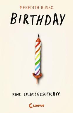 Birthday – Eine Liebesgeschichte von Brauner,  Anne, Klein,  Susanne, Russo,  Meredith