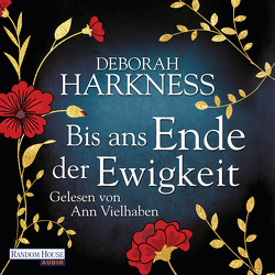 Bis ans Ende der Ewigkeit von Göhler,  Christoph, Harkness,  Deborah, Vielhaben,  Ann