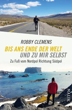 Bis ans Ende der Welt und zu mir selbst von Clemens,  Robby, Straatmann,  Nils