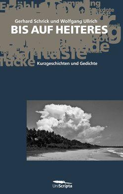 BIS AUF HEITERES von Schrick,  Gerhard, Ullrich,  Wolfgang