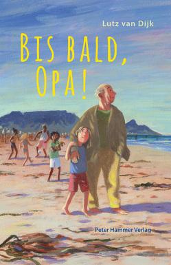 Bis bald, Opa! von Dijk,  Lutz Van, Rassmus,  Jens