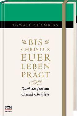 Bis Christus euer Leben prägt von Chambers,  Oswald