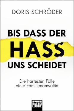 Bis dass der Hass uns scheidet von Schröder,  Doris, Yiannopoulos,  Christos
