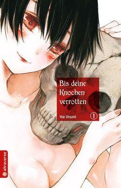 Bis deine Knochen verrotten 01 von Utsumi,  Yae