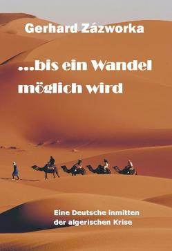 … bis ein Wandel möglich wird von Zázworka,  Gerhard