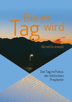 Bis es Tag wird von Grunwald,  Bernd