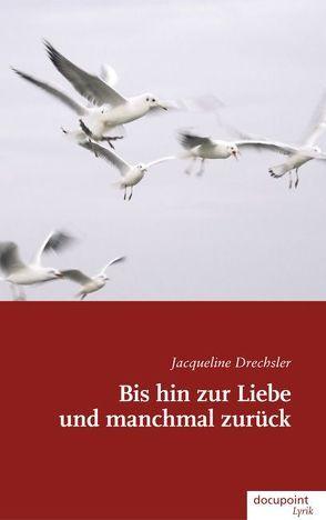 Bis hin zur Liebe und manchmal zurück von Drechsler,  Jacqueline