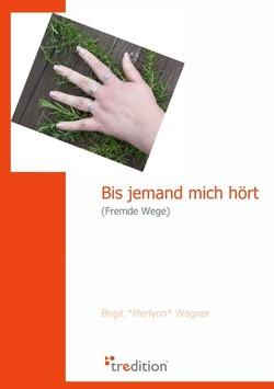 Bis jemand mich hört von Wagner,  Birgit