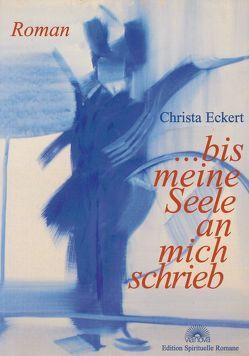 … bis meine Seele an mich schrieb von Eckert,  Christa