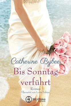 Bis Sonntag verführt von Bybee,  Catherine, Fabian,  Lotta