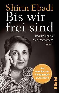 Bis wir frei sind von Ebadi,  Shirin, Pesch,  Ursula