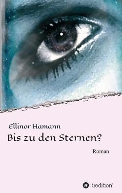 Bis zu den Sternen? von Hamann,  Ellinor
