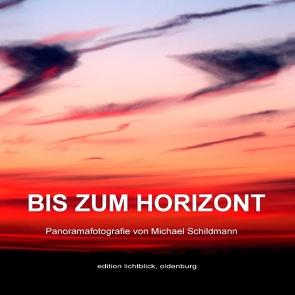 Bis zum Horizont von Schildmann,  Michael