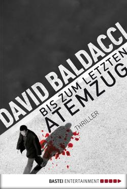 Bis zum letzten Atemzug von Baldacci,  David, Schumacher,  Rainer
