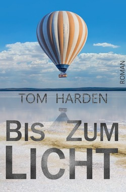 Bis zum Licht von Harden,  Tom