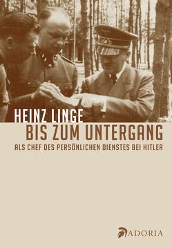 Bis zum Untergang von Linge,  Heinz, Maser,  Werner