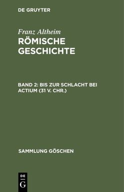 Bis zur Schlacht bei Actium (31 v. Chr.) von Altheim,  Franz