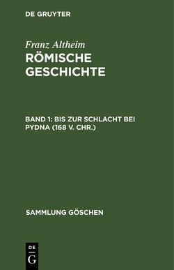 Bis zur Schlacht bei Pydna (168 v. Chr.) von Altheim,  Franz