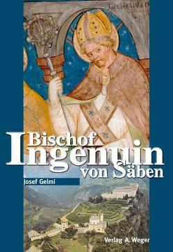 Bischof Ingenuin von Säben von Gelmi,  Josef
