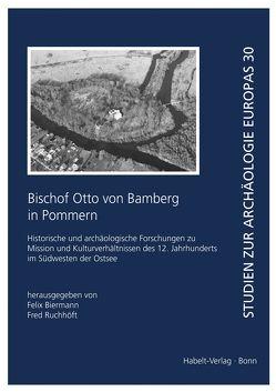 Bischof Otto von Bamberg in Pommern von Biermann,  Felix, Ruchhöft,  Fred