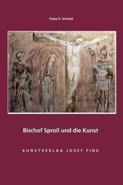 Bischof Sproll und die Kunst von Schmid,  Franz X.