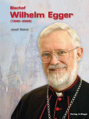 Bischof Wilhelm Egger (1940-2008) von Gelmi,  Josef