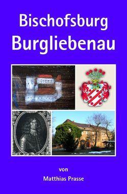 Bischofsburg Burgliebenau von Prasse,  Matthias