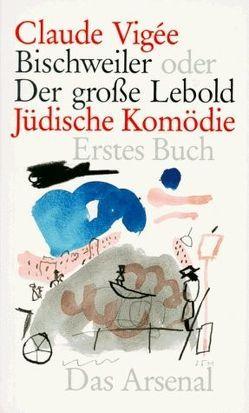 Bischweiler oder Der große Lebold von Kittenberger,  Lieselotte, Vigée,  Claude