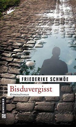 Bisduvergisst von Schmöe,  Friederike