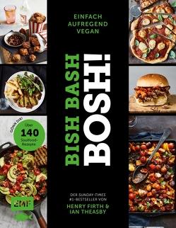 Bish Bash Bosh! einfach – aufregend – vegan – Der Sunday-Times-#1-Bestseller von Firth,  Henry, Theasby,  Ian