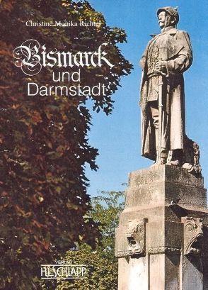 Bismarck und Darmstadt von Richter,  Christine M