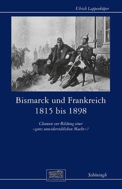Bismarck und Frankreich 1815 bis 1898 von Lappenküper,  Ulrich