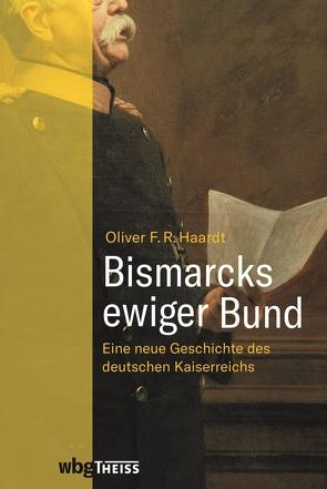 Bismarcks ewiger Bund von Haardt,  Oliver