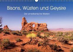 Bisons, Wüsten und Geysire. Der amerikanische Westen (Wandkalender 2018 DIN A3 quer) von Knaack,  Martin
